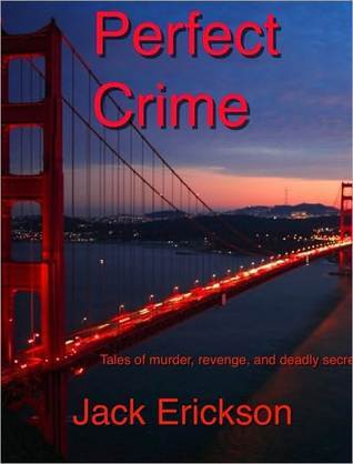 Perfect Crime  by  Jack Erickson