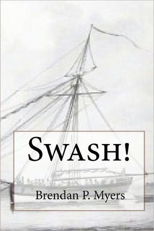 Swash! Brendan P. Myers