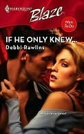 If He Only Knew... (Harlequin Blaze #351)(Men To Do) Debbi Rawlins