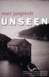 Unseen (Anders Knutas, #1)