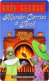 Murder Carries a Torch (Southern Sisters Mystery, #7) Anne George