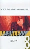 Heat (Fearless, #8) Francine Pascal