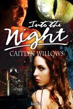 Into The Night (Into the Heart, #2) Caitlyn Willows