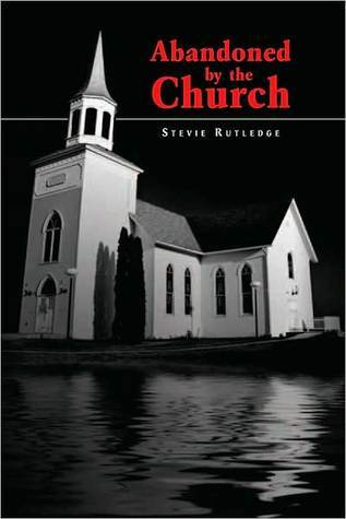 Abandoned By The Church Stevie Rutledge