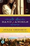 Band of Angels: A Novel Julia Gregson