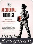 The Accidental Theorist: And Other Dispatches from the Dismal Science  by  Paul Krugman