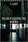 The End of Marking Time by C.J. West