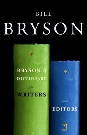 Brysons Dictionary For Writers  by  Bill Bryson