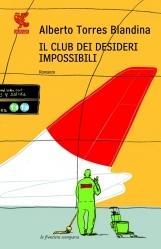 Alberto Torres Blandina - Il club dei desideri impossibili (2009)