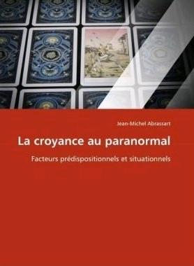 La Croyance au paranormal - JM Abrassart - Crédit goodreads : http://goo.gl/bbBVRf