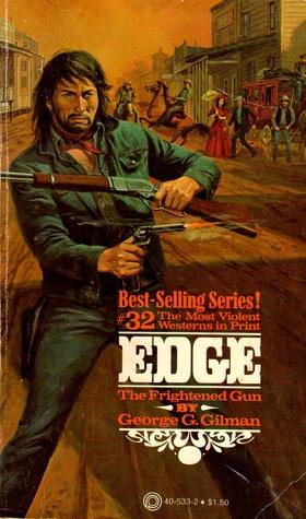 The Frightened Gun (Edge, #32) George G. Gilman