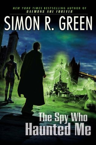 Book Review: Simon R. Green's The Spy Who Haunted Me