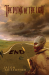 The Dying of the Light: End (The Dying of the Light, #1)