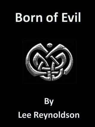 Born of Evil  by  Lee Reynoldson