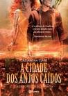 A Cidade dos Anjos Caídos (Caçadores de Sombras, #4)