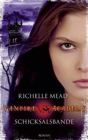 Schicksalsbande (Vampire Academy, #6)