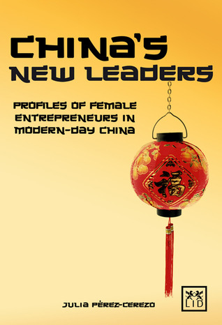Chinas New Leaders  by  Julia Perez-Cerezo
