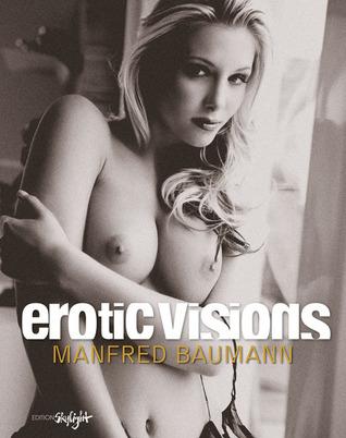 Erotic Visions Manfred Baumann