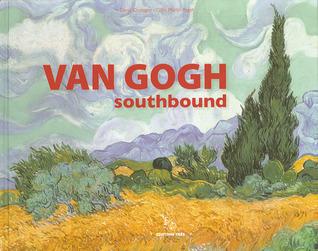 Van Gogh: Southbound Denis Coutagne