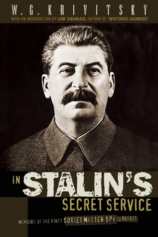 In Stalins Secret Service: Memoirs of the First Soviet Master Spy to Defect  by  W.G. Krivitsky
