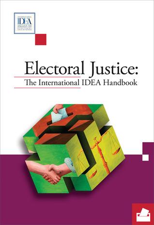 Electoral Justice: The International IDEA Handbook  by  Jesus Orozco-Henriquez