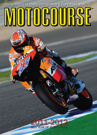 Motocourse 2011-2012: The Worlds Leading Grand Prix & Superbike Annual Michael    Scott