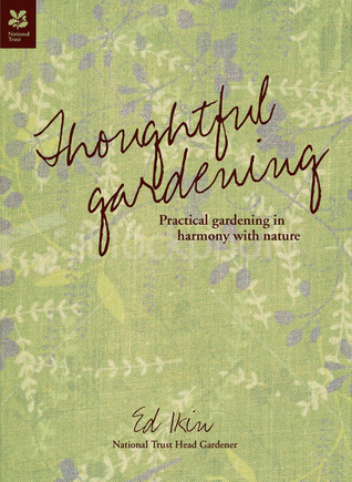 Thoughtful Gardening: Practical Gardening in Harmony with Nature