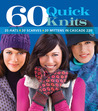 60 Quick Knits: 20 Hats*20 Scarves*20 Mittens in Cascade 220�