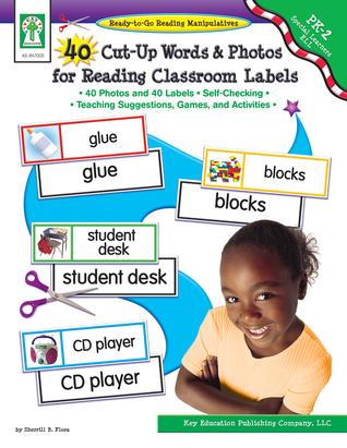 40 Cut-Up Words & Photos for Reading Classroom Labels, Grades PK - 2 Sherrill B. Flora