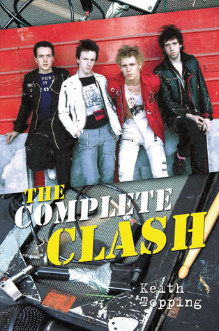 The Complete Clash  by  Keith Topping