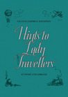Hints to Lady Travellers: At Home and Abroad