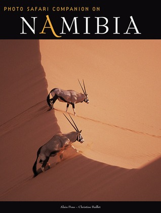 Namibia Safari Companion: Photo Safari Companion  by  Alain Pons