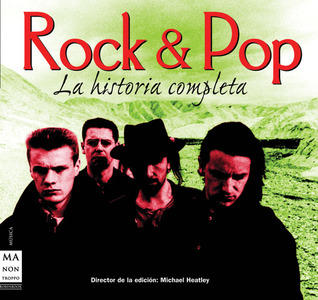 Rock & Pop: La historia completa Richard Buskin