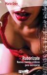 Ruborízate: Nuevos cuentos eróticos para sonrojarse