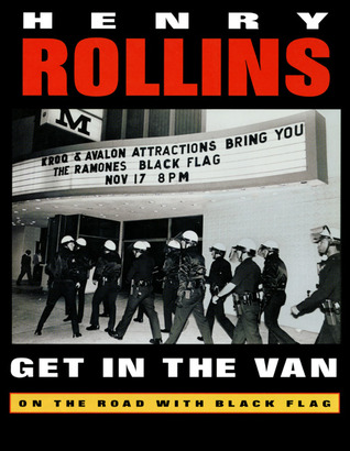 Get in the Van: On the Road With Black Flag (Paperback)