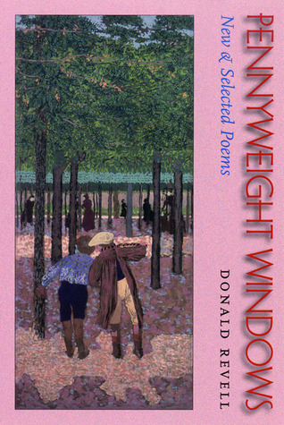 Pennyweight Windows: New & Selected Poems Donald Revell