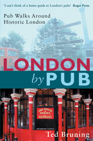 London By Pub: Pub Walks Around Historic London  by  Ted Bruning