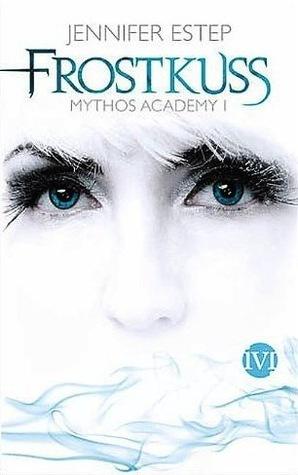 Frostkuss (Mythos Academy, #1)