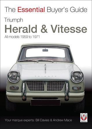 Triumph Herald & Vitesse: All Models 1959 to 1971 Bill Davies