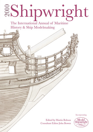 Shipwright 2010: The International Annual of Maritime History & Ship Modelmaking  by  Martin Robson