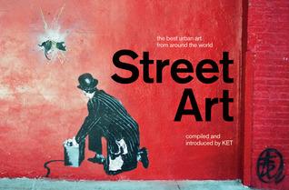 Street Art: The Best Urban Art from Around the World by ... | 318 x 209 jpeg 34kB
