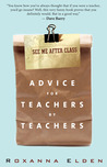 See Me After Class: Advice for Teachers by Teachers