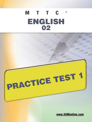 MTTC English 02 Practice Test 1  by  Sharon Wynne
