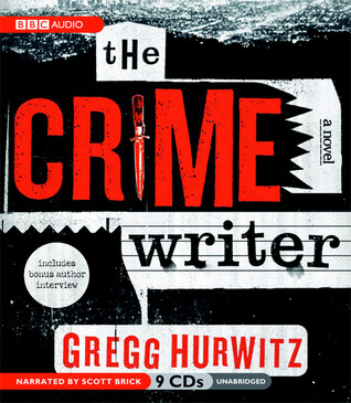 The Crime Writer (a.k.a. I See You) - Gregg Hurwitz