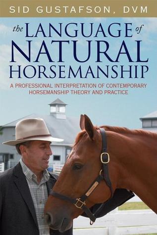 The Language of Natural Horsemanship Sid Gustafson