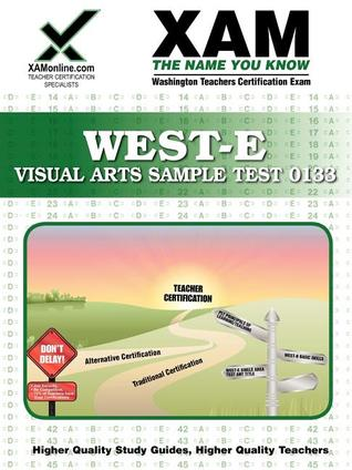 WEST-E Visual Arts Sample Test 0133 Teacher Certification Test Prep Study Guide  by  Sharon Wynne