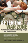 After the War Zone: A Practical Guide for Returning Troops and Their Families