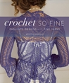 Crochet So Fine: Exquisite Designs with Fine Yarns