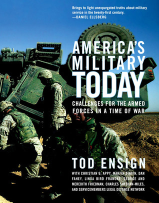 Americas Military Today: Challenges for the Armed Forces in a Time of War  by  Tod Ensign