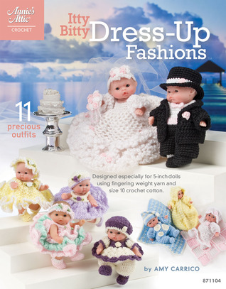 Itty Bitty Dress-Up Fashions  by  Amy Carrico